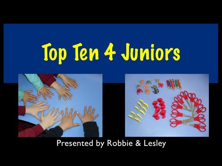 Top Ten 4 Juniors Presented by Robbie & Lesley