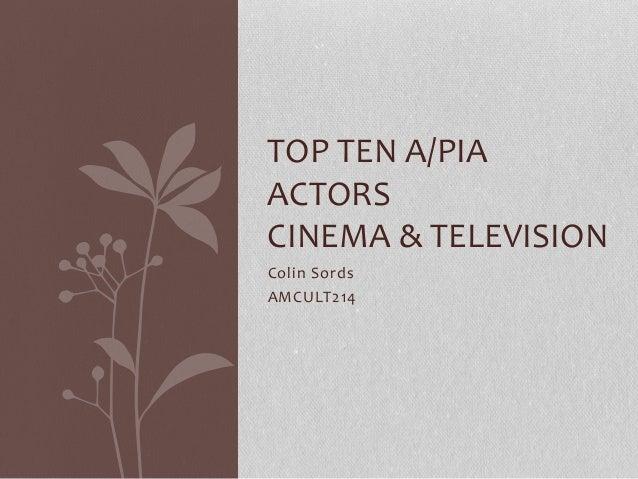 Colin Sords AMCULT214 TOP TEN A/PIA ACTORS CINEMA & TELEVISION