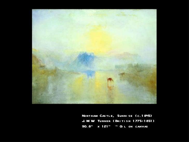 "Northam Castle, Sunrise  (c.1845) J.M.W. Turner (British 1775-1851) 90.8"" x 121"" ~ Oil on canvas"