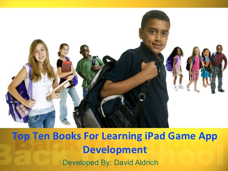 Top Ten Books For Learning iPad Game App              Development         Developed By: David Aldrich