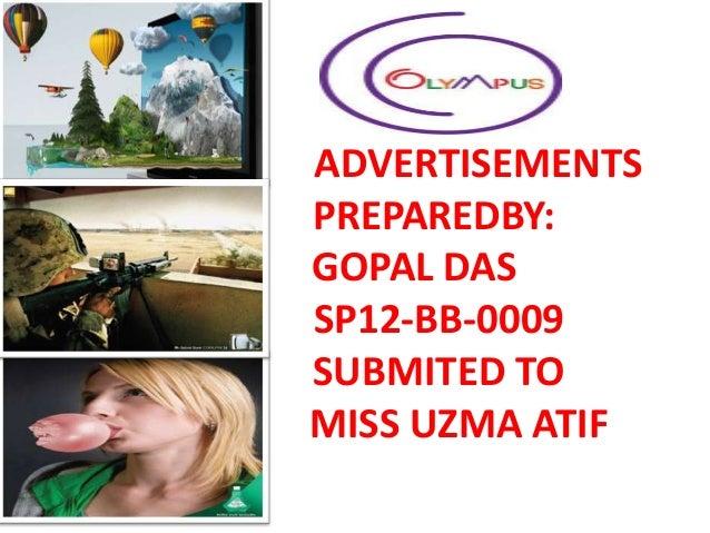 ADVERTISEMENTS PREPAREDBY: GOPAL DAS SP12-BB-0009 SUBMITED TO MISS UZMA ATIF
