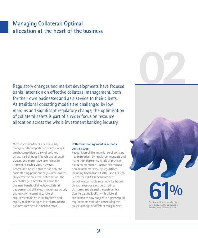 02 Managing Collateral: Optimal allocation at the heart of the business Regulatory changes and market developments have fo...