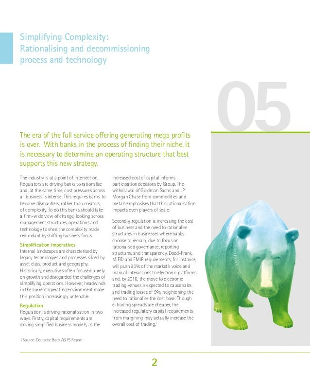 05 Simplifying Complexity: Rationalising and decommissioning process and technology The era of the full service offering g...