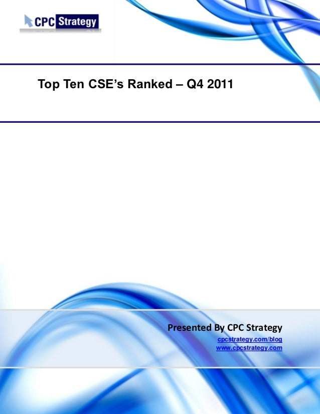 Top Ten CSE's Ranked – Q4 2011                   Presented By CPC Strategy                             cpcstrategy.com/blo...