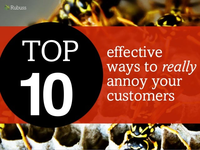 effective ways to really annoy your customers TOP 10