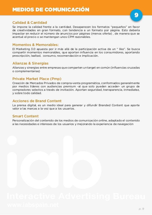 www.iabspain.net 9 p. 9 MEDIOS DE COMUNICACIÓN Calidad & Cantidad Se impone la calidad frente a la cantidad. Desaparecen l...