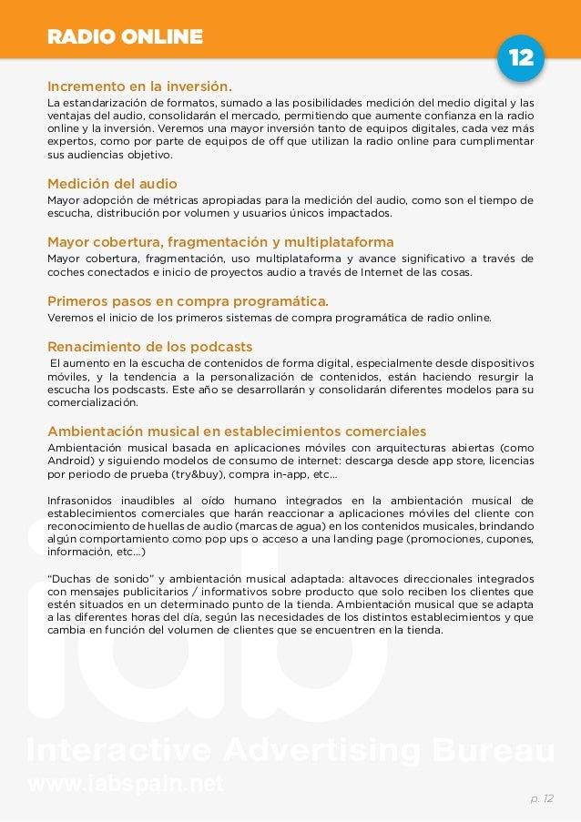 www.iabspain.net 12 p. 12 RADIO ONLINE Incremento en la inversión. La estandarización de formatos, sumado a las posibilida...