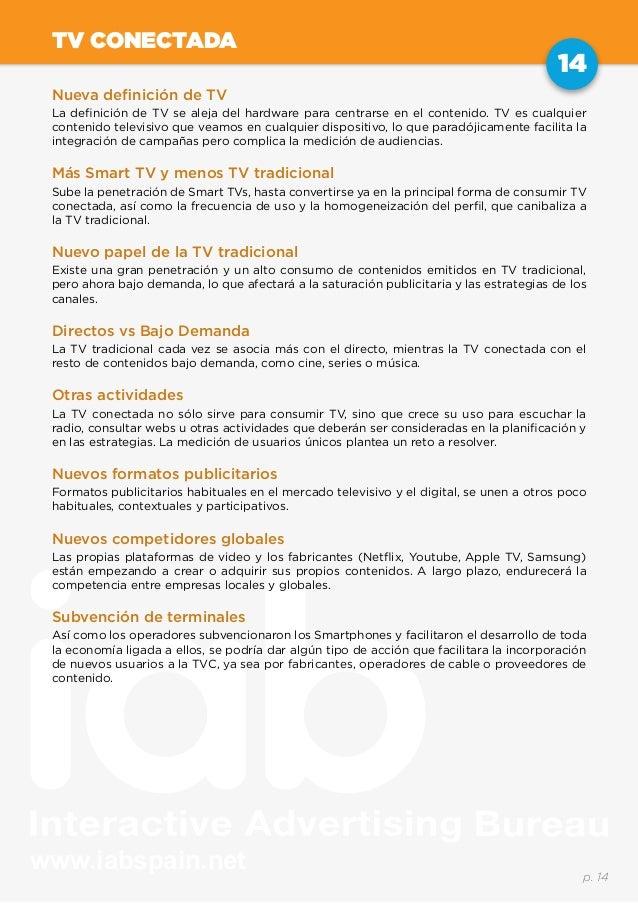 www.iabspain.net 14 p. 14 TV CONECTADA Nueva definición de TV La definición de TV se aleja del hardware para centrarse en ...