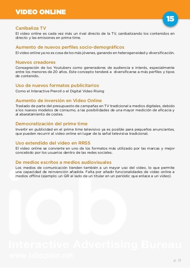 www.iabspain.net 15 p. 15 VIDEO ONLINE Canibaliza TV El video online es cada vez más un rival directo de la TV, canibaliza...
