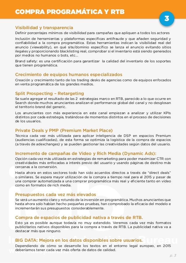 www.iabspain.net 3 p. 3 COMPRA PROGRAMÁTICA Y RTB Visibilidad y transparencia Definir porcentajes mínimos de visibilidad p...