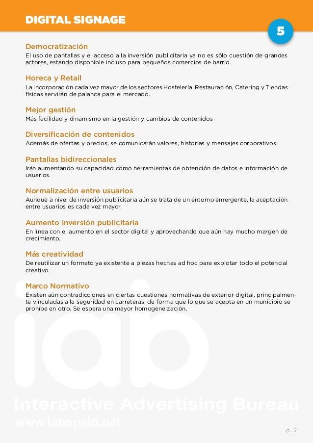www.iabspain.net 5 p. 5 DIGITAL SIGNAGE Democratización El uso de pantallas y el acceso a la inversión publicitaria ya no ...