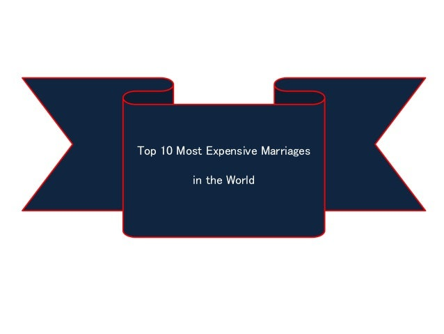 Top 10 Most Expensive Marriages in the World