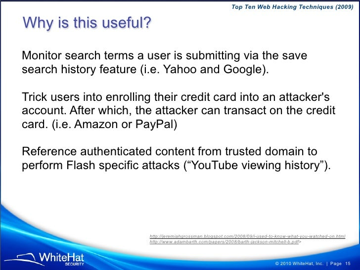 Top Ten Web Hacking Techniques (2009)  Why is this useful?  Monitor search terms a user is submitting via the save search ...