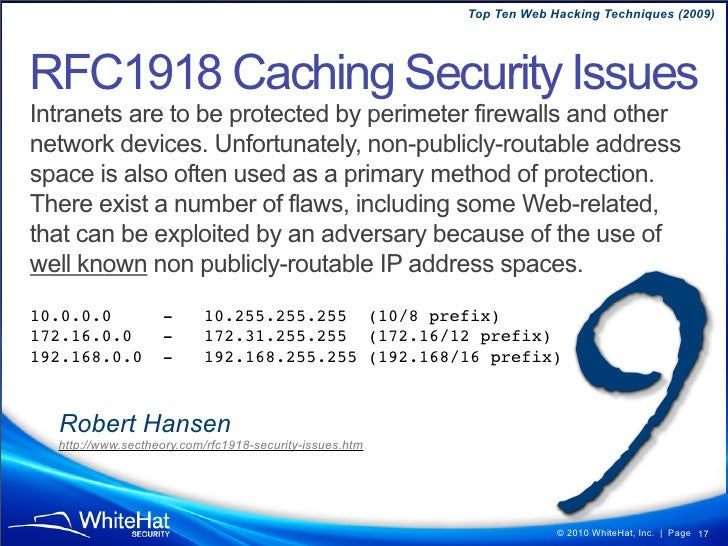 Top Ten Web Hacking Techniques (2009)     RFC1918 Caching Security Issues Intranets are to be protected by perimeter firew...