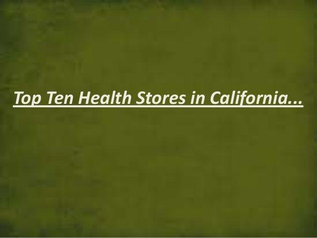 Top Ten Health Stores in California...