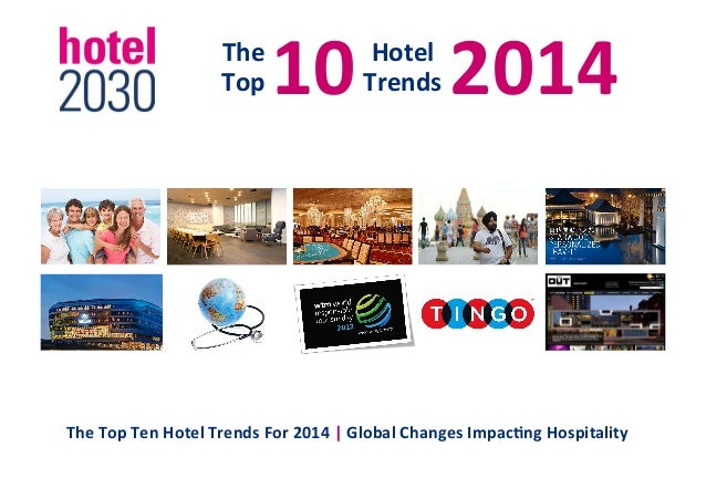 10          2014    The   Top    Hotel     Trends    The  Top  Ten  Hotel  Trends  For  ...