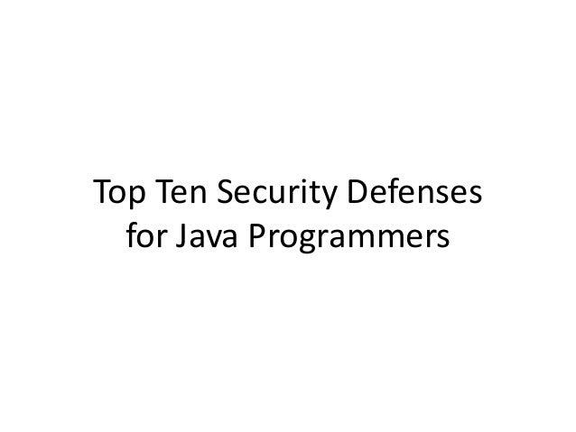 Top Ten Security Defenses for Java Programmers