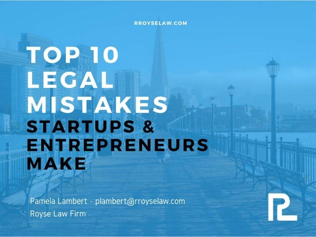 Top 10 Legal Mistakes Startups & Entrepreneurs Make