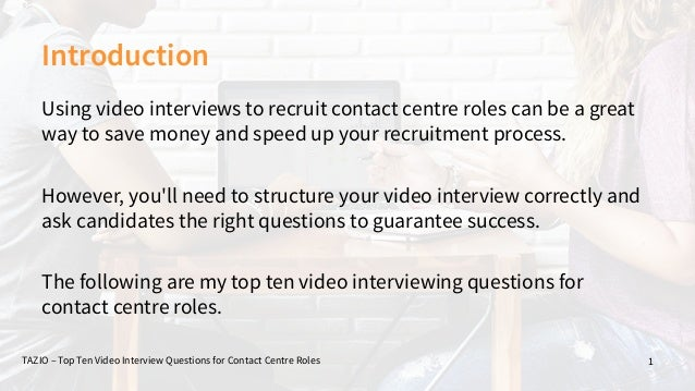Top Ten Video Interview Questions For Contact Centre Roles; 2.