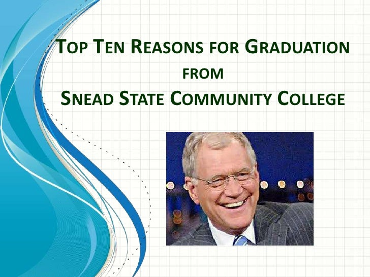 Top Ten Reasons for Graduation fromSnead State Community College<br />