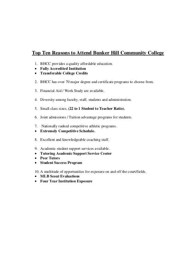 Top Ten Reasons to Attend Bunker Hill Community College 1. BHCC provides a quality affordable education.  Fully Accredite...