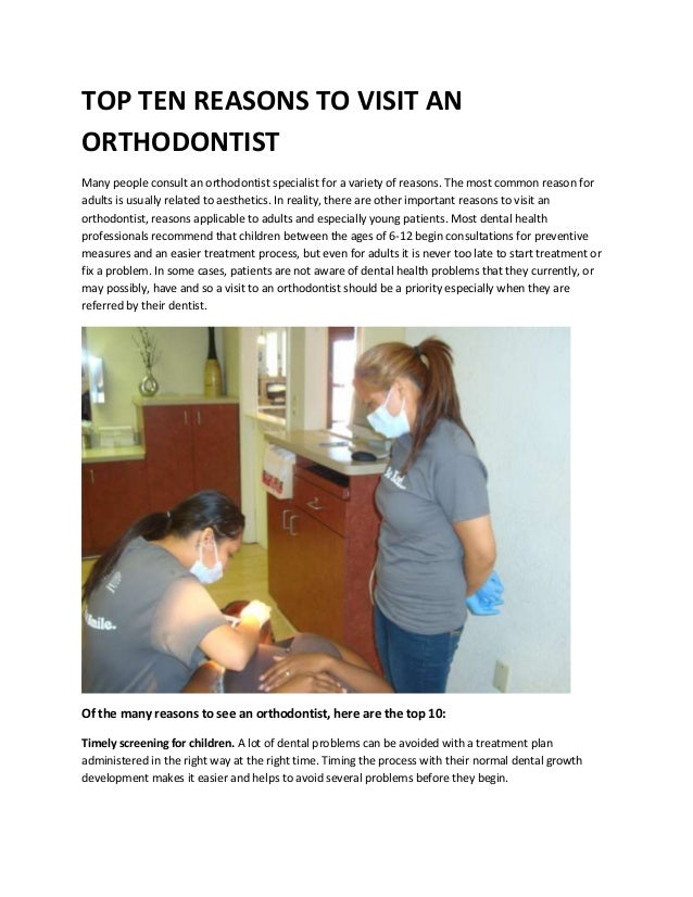 TOP TEN REASONS TO VISIT ANORTHODONTISTMany people consult an orthodontist specialist for a variety of reasons. The most c...