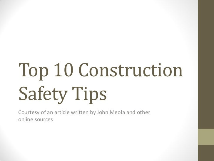 Top ten construction safety tips for Construction tips