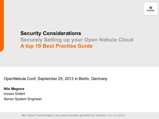 Security Considerations Securely Setting up your Open Nebula Cloud A top 10 Best Practise Guide  OpenNebula Conf, Septembe...