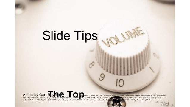 Slide Tips The TopArticle by Garr Reynolds http://www.flickr.com/photos/34770928@N07/4836127775/in/photolist-8nmqin-ffK47M...