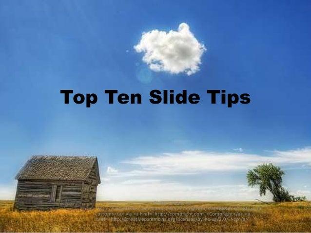 "Top Ten Slide Tips  Photo Credit: <a href=""http://www.flickr.com/photos/95572727@N00/2945608377/"">Stuck in Customs</a> via..."
