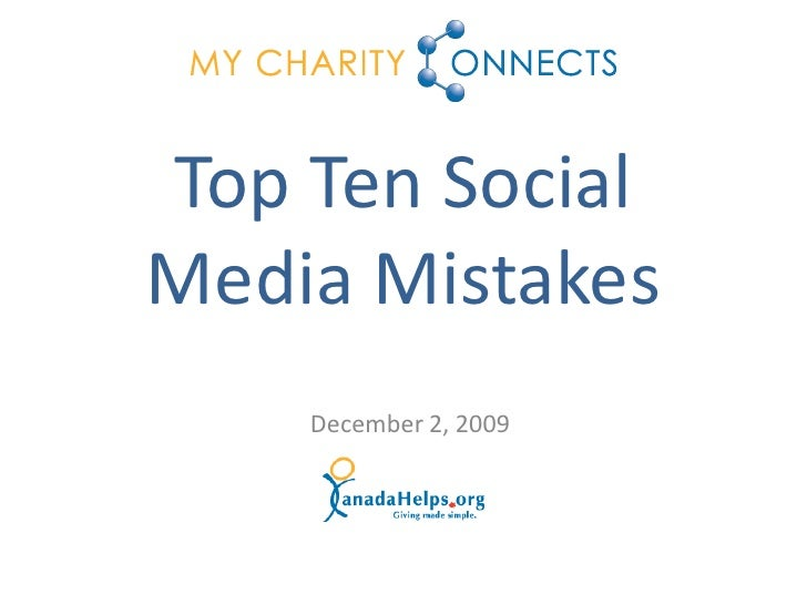 Top Ten Social Media Mistakes     December 2, 2009