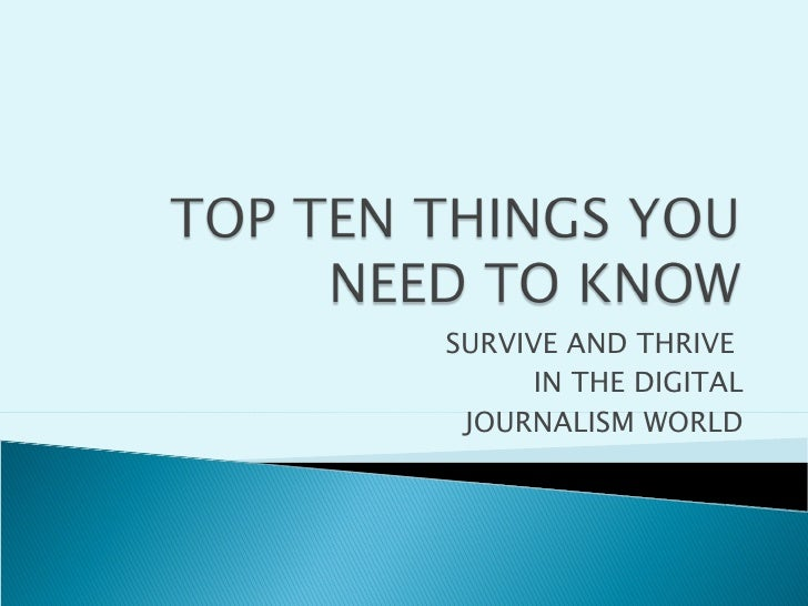 SURVIVE AND THRIVE  IN THE DIGITAL JOURNALISM WORLD