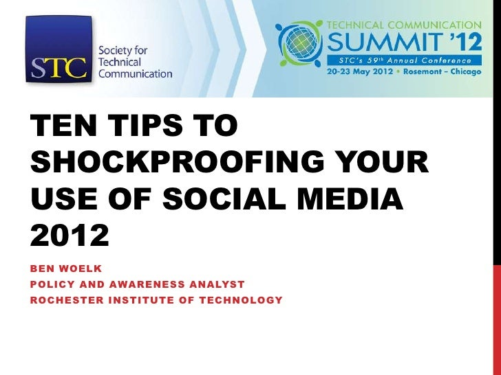 TEN TIPS TOSHOCKPROOFING YOURUSE OF SOCIAL MEDIA2012BEN WOELKPOLICY AND AWARENESS ANALYSTROCHESTER INSTITUTE OF TECHNOLOGY