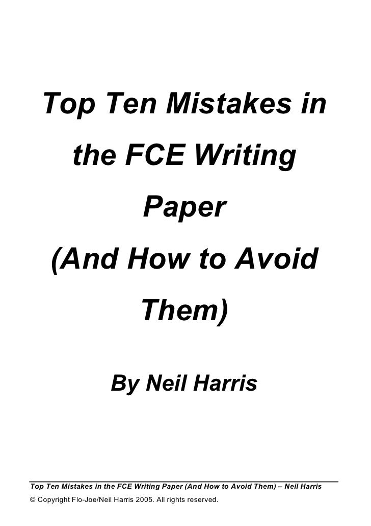 Top Ten Mistakes in             the FCE Writing                                   Paper       (And How to Avoid           ...