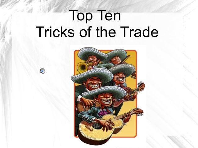 Top Ten Tricks of the Trade