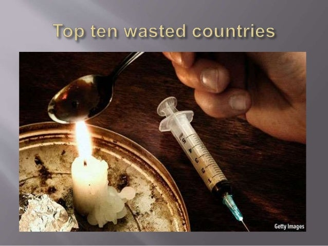 Iran •Substance •Heroin •Total Number of Addicts (approx.) •95,000,00 •Per Capita •14.32% •Iran is smack bang in the middl...
