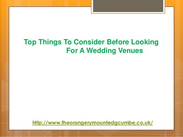 Top Things To Consider Before Looking For A Wedding Venues http://www.theorangerymountedgcumbe.co.uk/