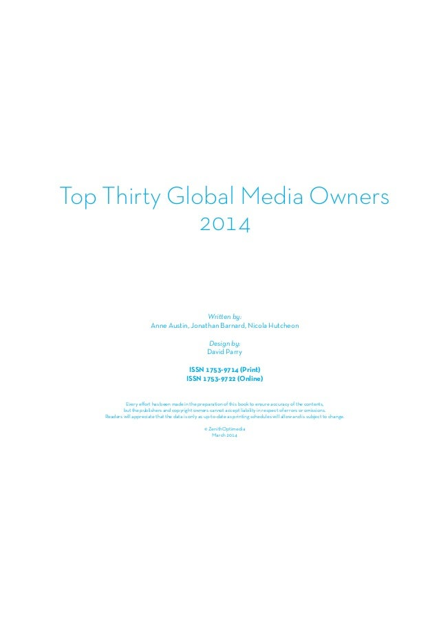 Top Thirty Global Media Owners 2014 Written by: Anne Austin, Jonathan Barnard, Nicola Hutcheon Design by: David Parry ISSN...