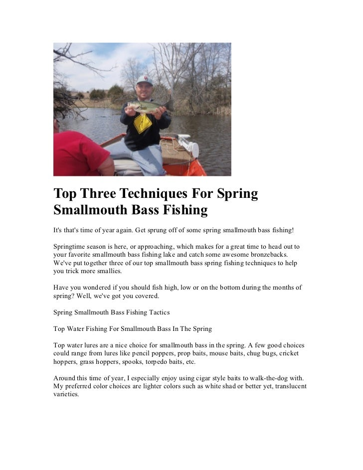Top Three Techniques For SpringSmallmouth Bass FishingIts thats time of year again. Get sprung off of some spring smallmou...