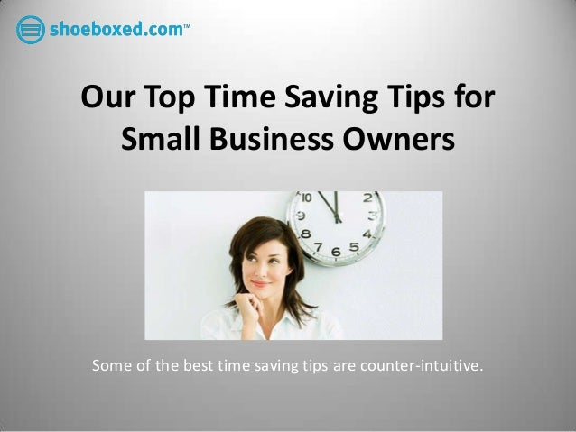 Our Top Time Saving Tips for  Small Business OwnersSome of the best time saving tips are counter-intuitive.