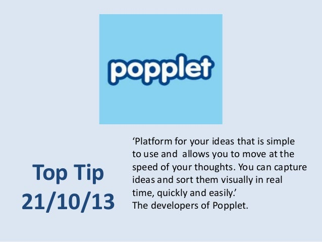 Top Tip 21/10/13  'Platform for your ideas that is simple to use and allows you to move at the speed of your thoughts. You...