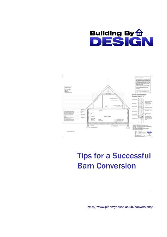 TipsforaSuccessful BarnConversion http://www.planmyhouse.co.uk/conversions/