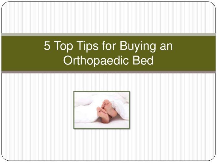 5 Top Tips for Buying an Orthopaedic Bed