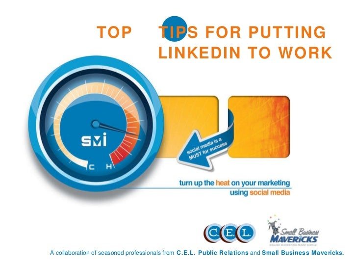 A collaboration of seasoned professionals from  C.E.L. Public Relations  and  Small Business Mavericks. TOP  5  TIPS FOR P...