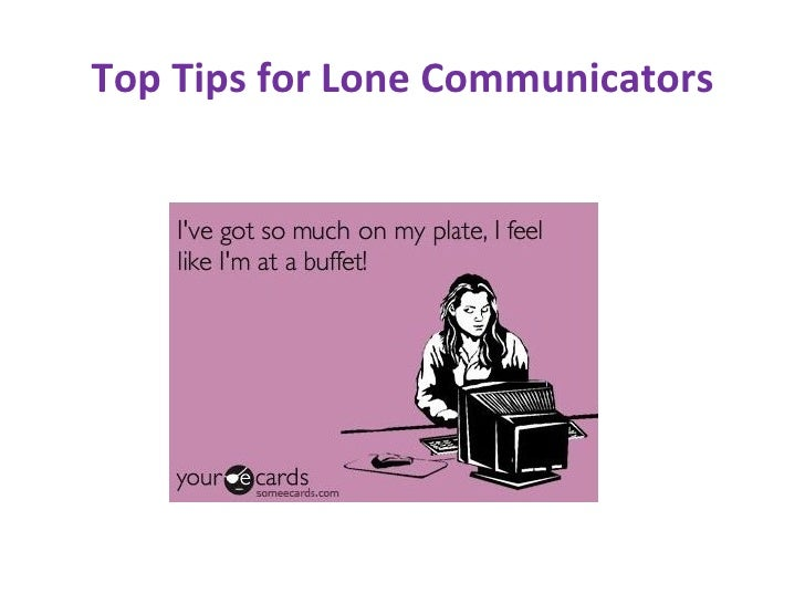 Top Tips for Lone Communicators