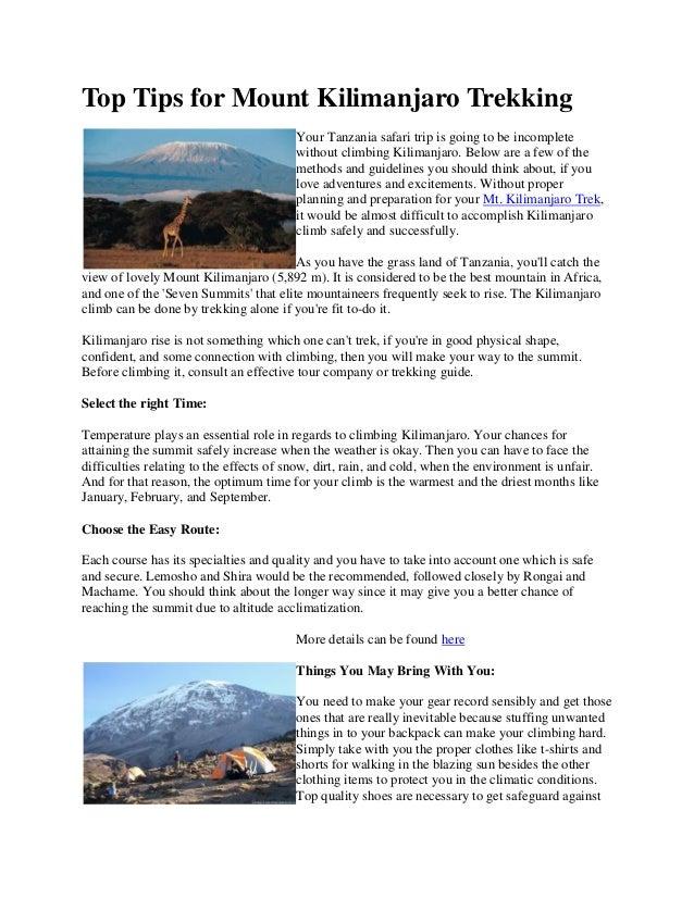 Top Tips for Mount Kilimanjaro TrekkingYour Tanzania safari trip is going to be incompletewithout climbing Kilimanjaro. Be...