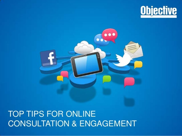 TOP TIPS FOR ONLINE CONSULTATION & ENGAGEMENT