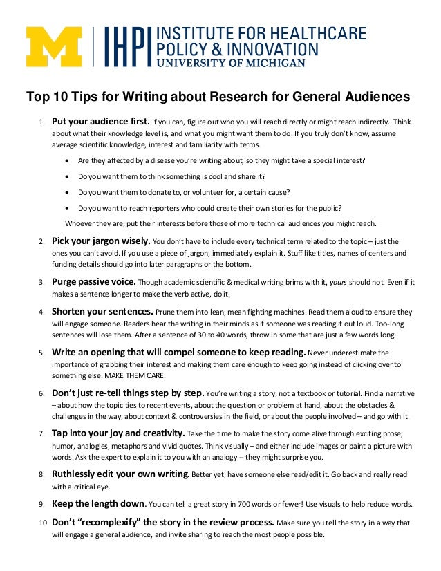 Top 10 Tips for Writing about Research for General Audiences 1. Put your audience first. If you can, figure out who you wi...