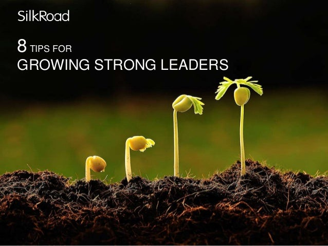 8TIPS FOR GROWING STRONG LEADERS