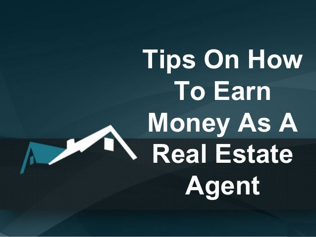 Ways to make money as a real estate agent